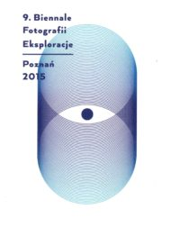 9. Biennale Fotografii. Eksploracje