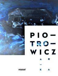 Piotrowicz. Arka - publikacja do wystawy