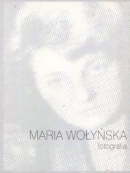 Fotografia - Maria Wołyńska