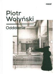 Oddalenie - Piotr Wołyński