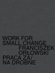 Praca za/na drobne Work for Small Change